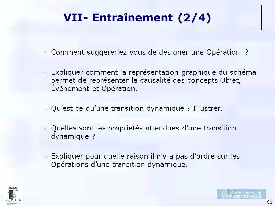 81 VII- Entraînement (2/4) Comment suggéreriez vous de désigner une Opération ? Expliquer comment la représentation graphique du schéma permet de repr