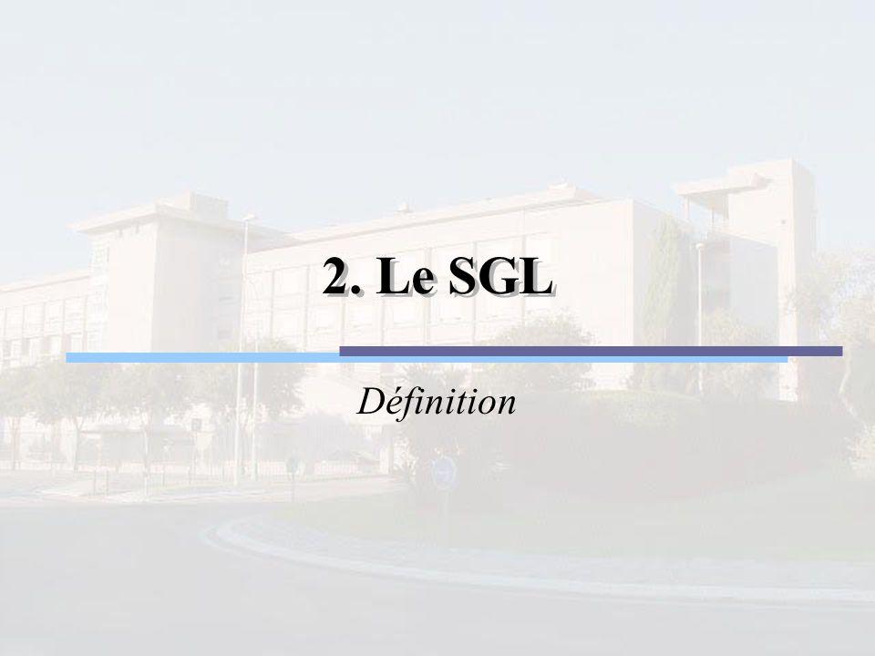 2. Le SGL Définition