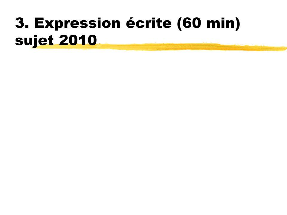 3. Expression écrite (60 min) sujet 2010