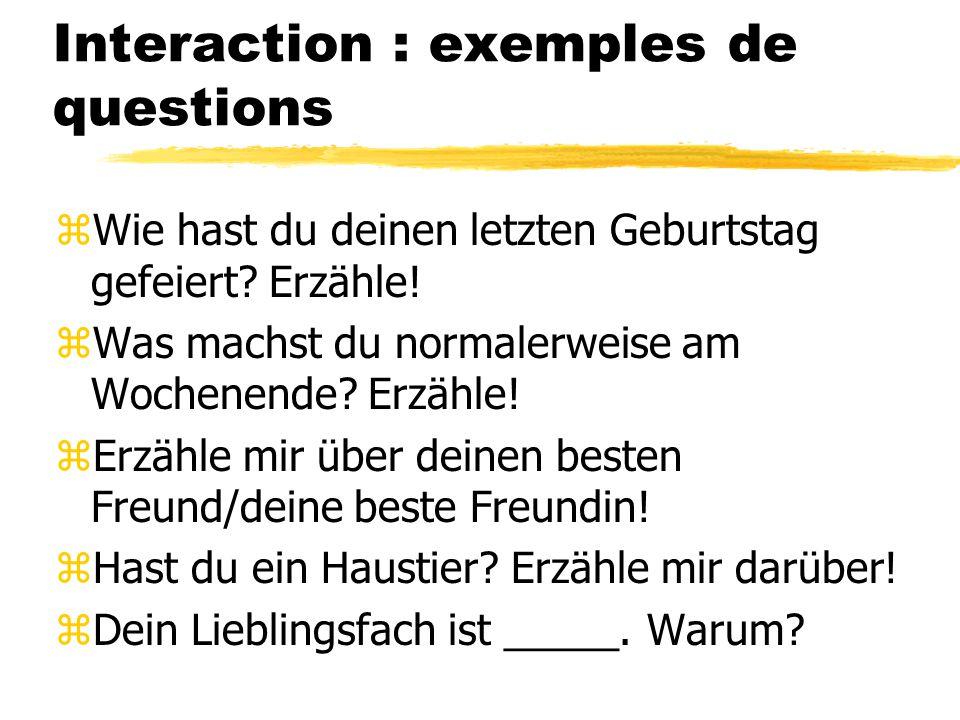 Interaction : exemples de questions zWie hast du deinen letzten Geburtstag gefeiert.