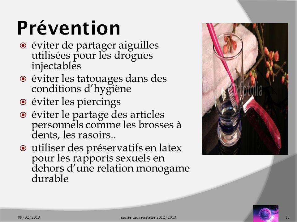 Prévention éviter de partager aiguilles utilisées pour les drogues injectables éviter les tatouages dans des conditions dhygiène éviter les piercings