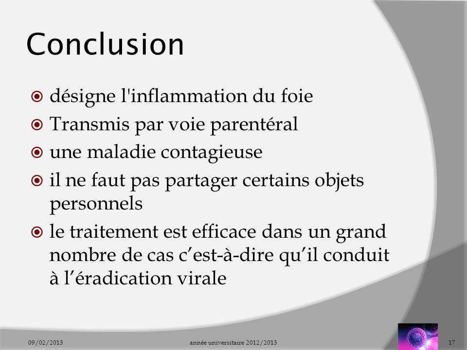 Conclusion désigne l'inflammation du foie Transmis par voie parentéral une maladie contagieuse il ne faut pas partager certains objets personnels le t