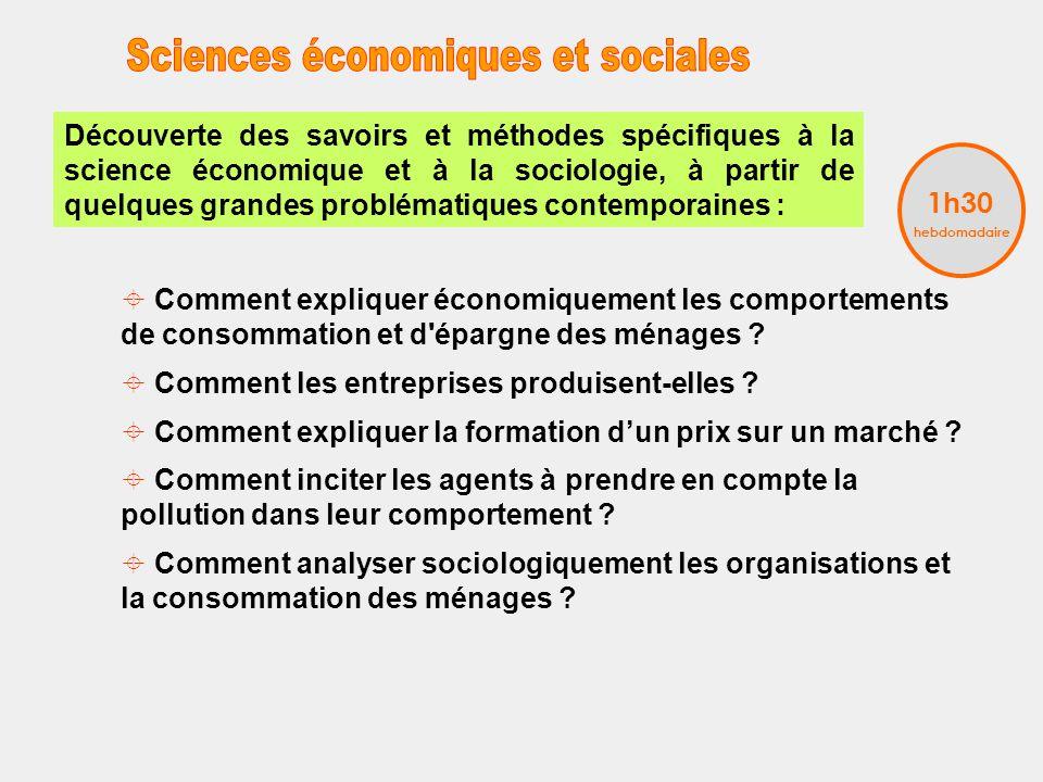 Découverte des savoirs et méthodes spécifiques à la science économique et à la sociologie, à partir de quelques grandes problématiques contemporaines : Comment expliquer économiquement les comportements de consommation et d épargne des ménages .