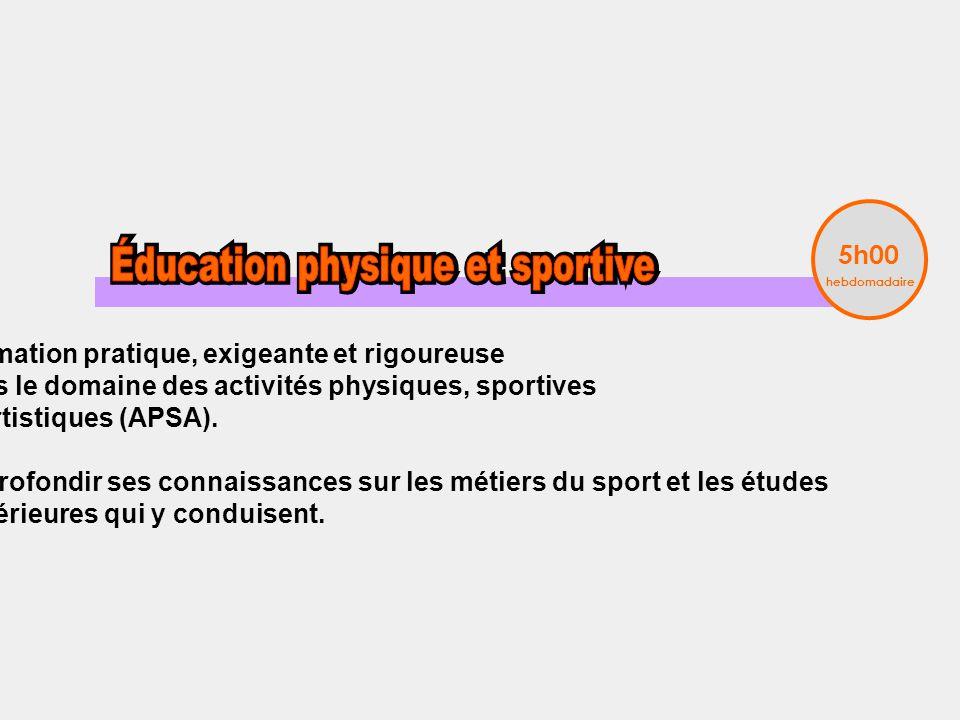 Formation pratique, exigeante et rigoureuse dans le domaine des activités physiques, sportives et artistiques (APSA).