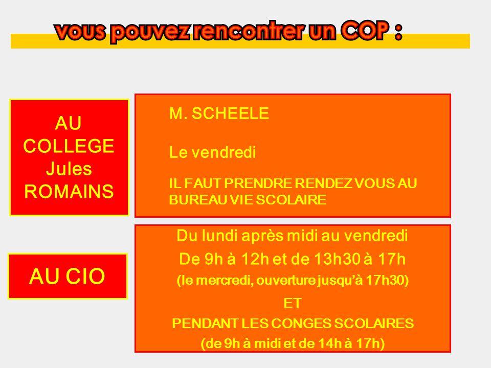 COP Du lundi après midi au vendredi De 9h à 12h et de 13h30 à 17h (le mercredi, ouverture jusquà 17h30) ET PENDANT LES CONGES SCOLAIRES (de 9h à midi et de 14h à 17h) AU CIO M.