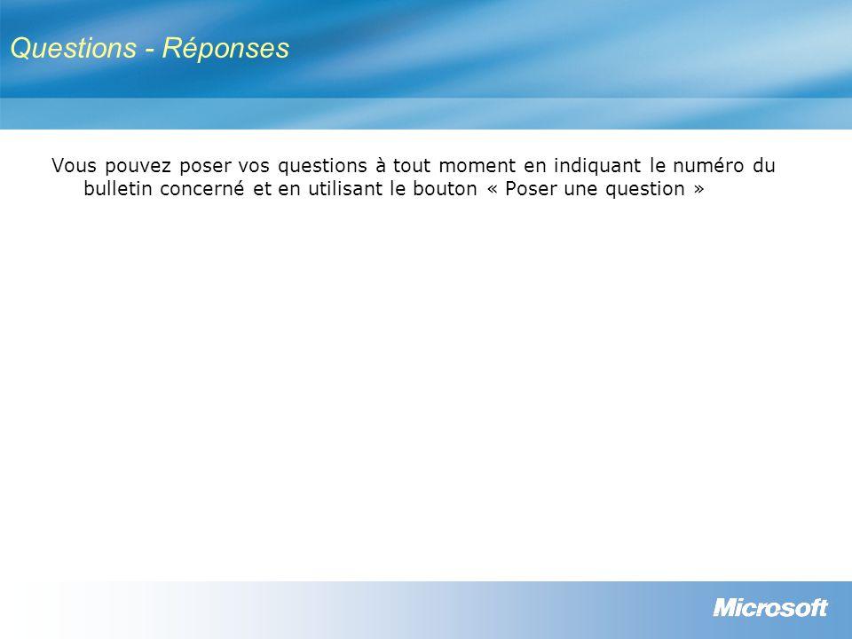 Questions - Réponses Vous pouvez poser vos questions à tout moment en indiquant le numéro du bulletin concerné et en utilisant le bouton « Poser une question »