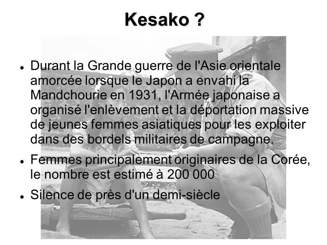 Kesako ? Durant la Grande guerre de l'Asie orientale amorcée lorsque le Japon a envahi la Mandchourie en 1931, l'Armée japonaise a organisé l'enlèveme