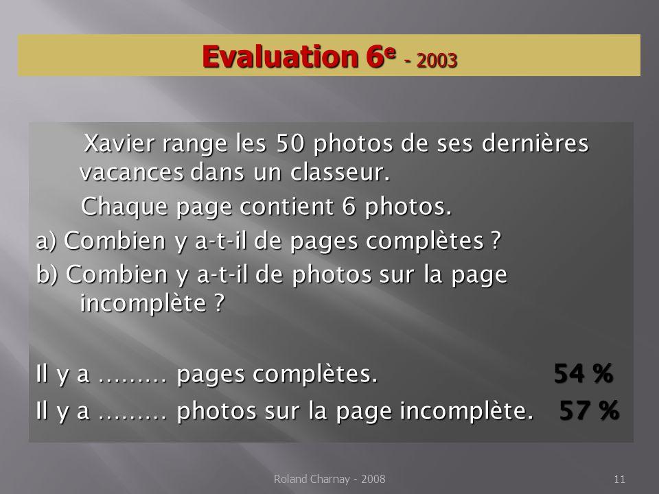 Roland Charnay - 200811 Evaluation 6 e - 2003 Xavier range les 50 photos de ses dernières vacances dans un classeur.