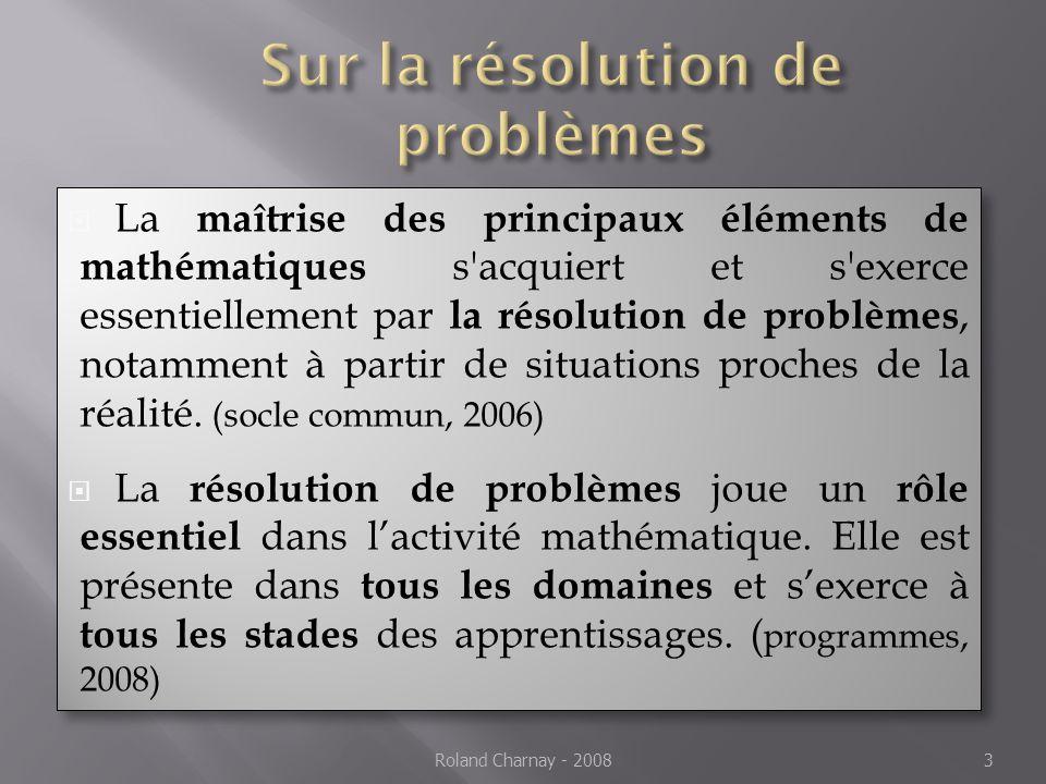 La maîtrise des principaux éléments de mathématiques s acquiert et s exerce essentiellement par la résolution de problèmes, notamment à partir de situations proches de la réalité.
