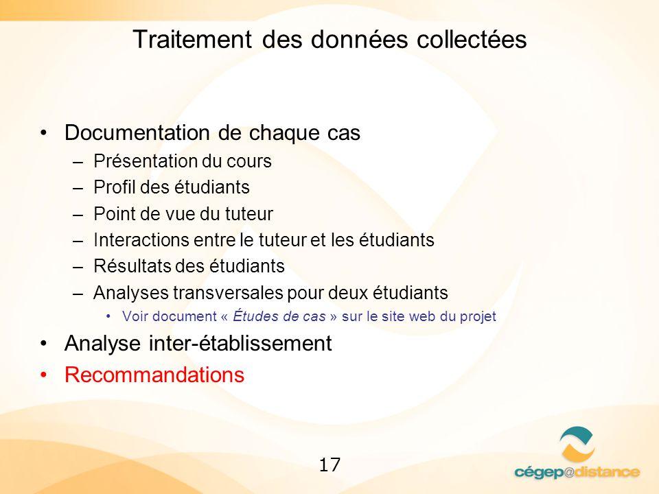17 Traitement des données collectées Documentation de chaque cas –Présentation du cours –Profil des étudiants –Point de vue du tuteur –Interactions en