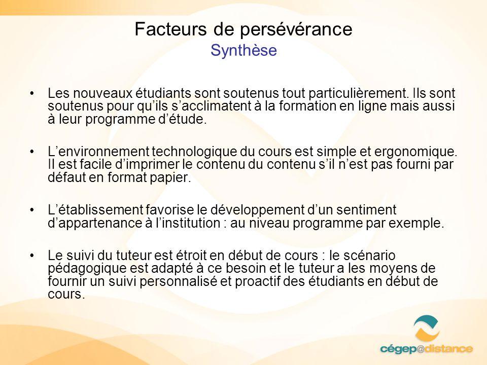 Facteurs de persévérance Synthèse Les nouveaux étudiants sont soutenus tout particulièrement. Ils sont soutenus pour quils sacclimatent à la formation