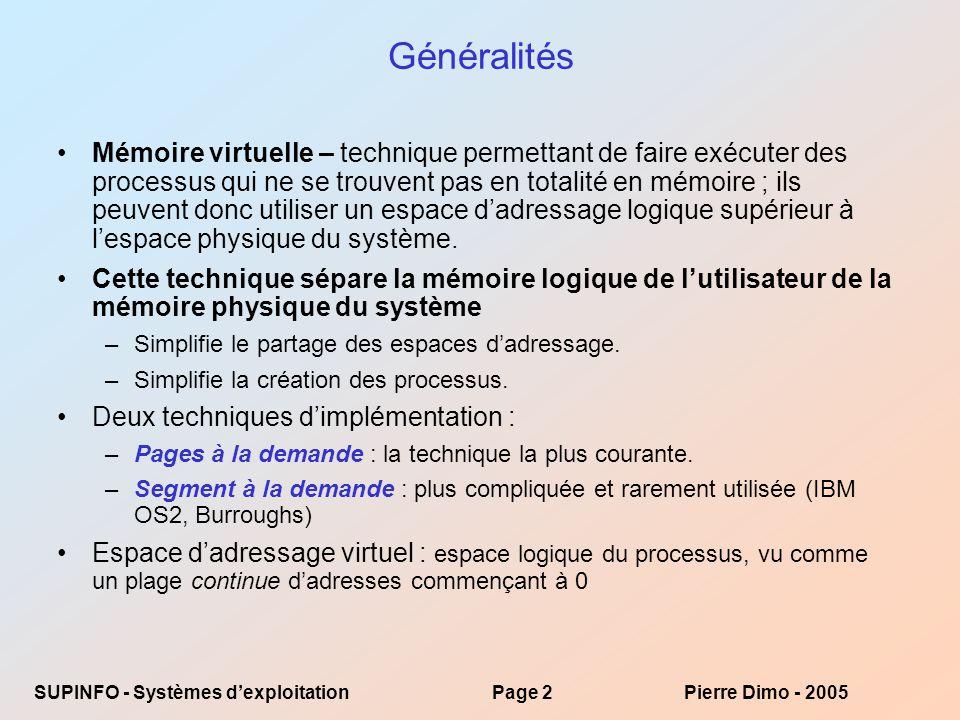 SUPINFO - Systèmes dexploitationPage 43Pierre Dimo - 2005 FIN chpt 9