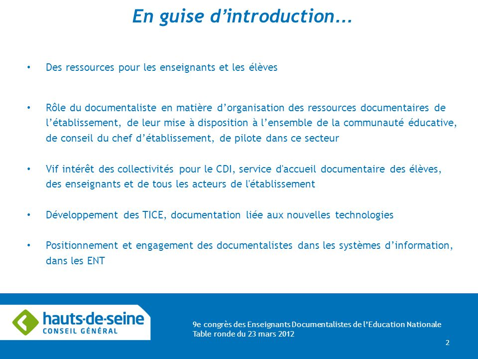 9e congrès des Enseignants Documentalistes de lEducation Nationale Table ronde du 23 mars 2012 2 En guise d introduction … Des ressources pour les ens