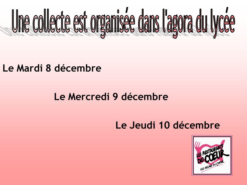 Le Mardi 8 décembre Le Mercredi 9 décembre Le Jeudi 10 décembre