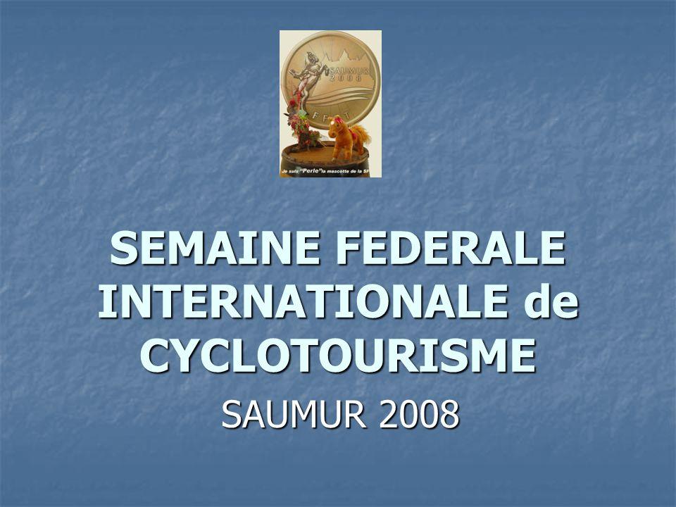 SEMAINE FEDERALE INTERNATIONALE de CYCLOTOURISME SAUMUR 2008