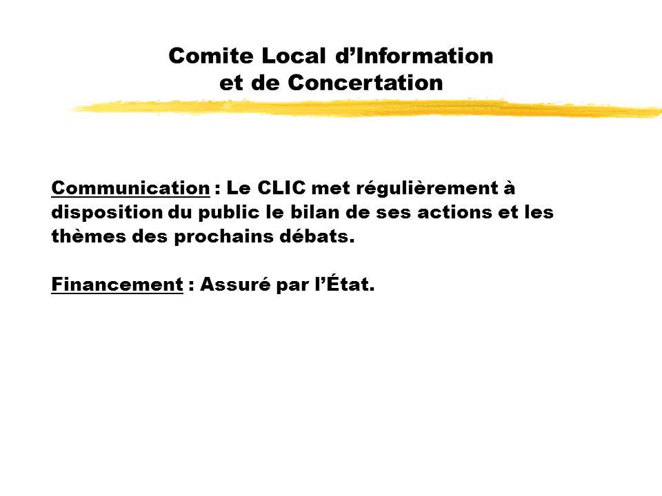 Comite Local dInformation et de Concertation Communication : Le CLIC met régulièrement à disposition du public le bilan de ses actions et les thèmes des prochains débats.