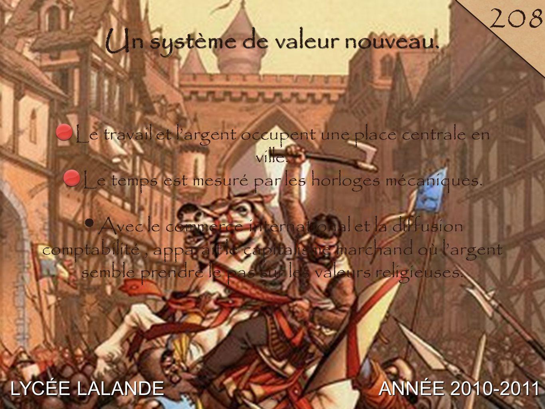 2 LYCÉE LALANDE ANNÉE 2010-2011 208 2 Un système de valeur nouveau.