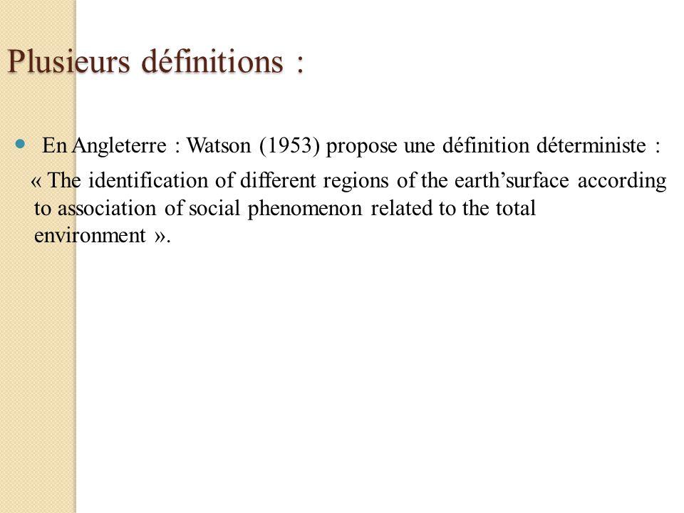 Plusieurs définitions : En Angleterre : Watson (1953) propose une définition déterministe : « The identification of different regions of the earthsurf