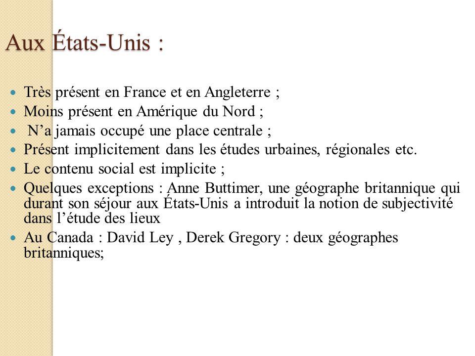 Aux États-Unis : Très présent en France et en Angleterre ; Moins présent en Amérique du Nord ; Na jamais occupé une place centrale ; Présent implicite