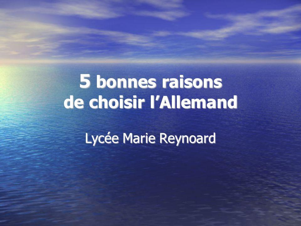 5 bonnes raisons de choisir lAllemand Lycée Marie Reynoard