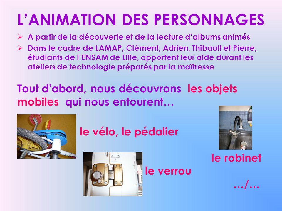 LANIMATION DES PERSONNAGES A partir de la découverte et de la lecture dalbums animés Dans le cadre de LAMAP, Clément, Adrien, Thibault et Pierre, étud