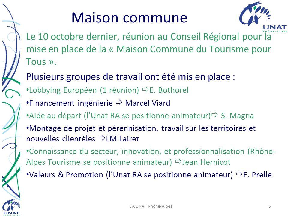 Maison commune Le 10 octobre dernier, réunion au Conseil Régional pour la mise en place de la « Maison Commune du Tourisme pour Tous ».