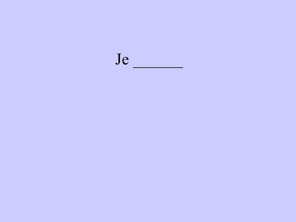 Je ______