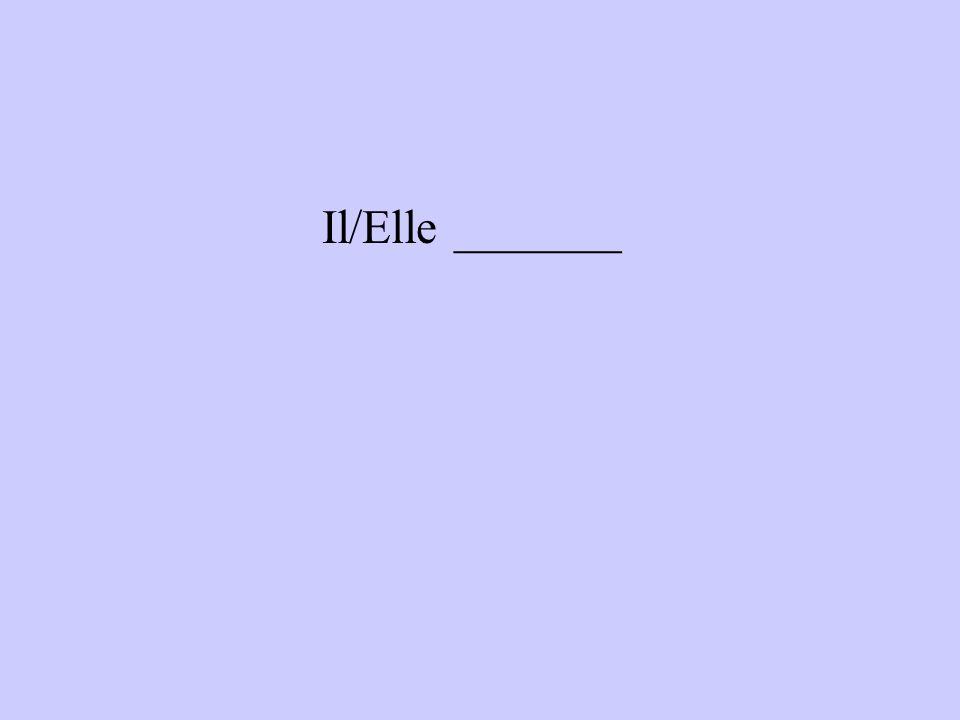 Il/Elle _______