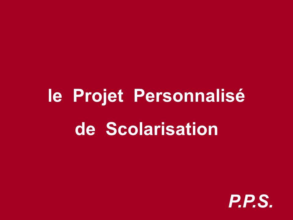 62 le Projet Personnalisé de Scolarisation P.P.S.