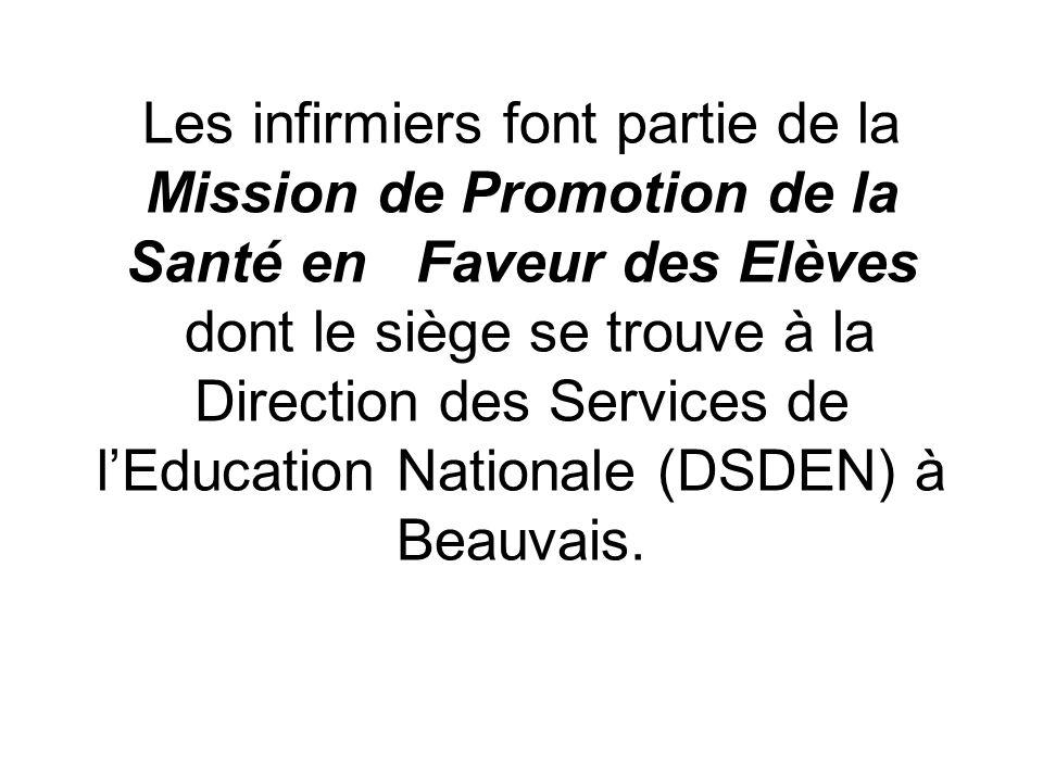 Les infirmiers font partie de la Mission de Promotion de la Santé en Faveur des Elèves dont le siège se trouve à la Direction des Services de lEducati