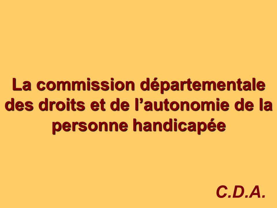 78 La commission départementale des droits et de lautonomie de la personne handicapée C.D.A.