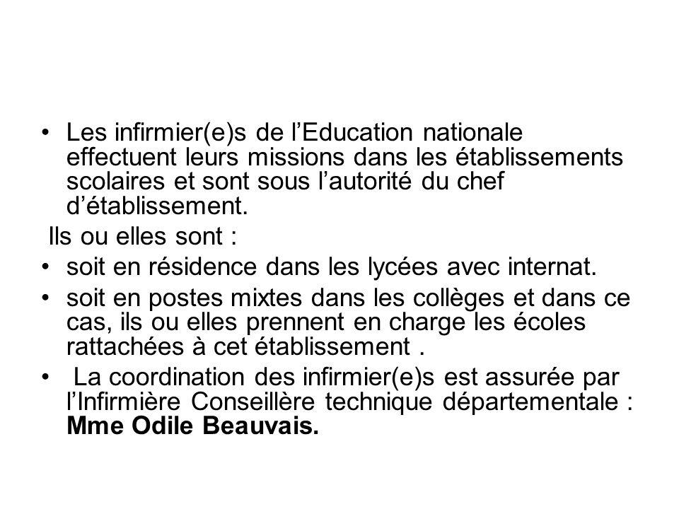 Les infirmier(e)s de lEducation nationale effectuent leurs missions dans les établissements scolaires et sont sous lautorité du chef détablissement. I