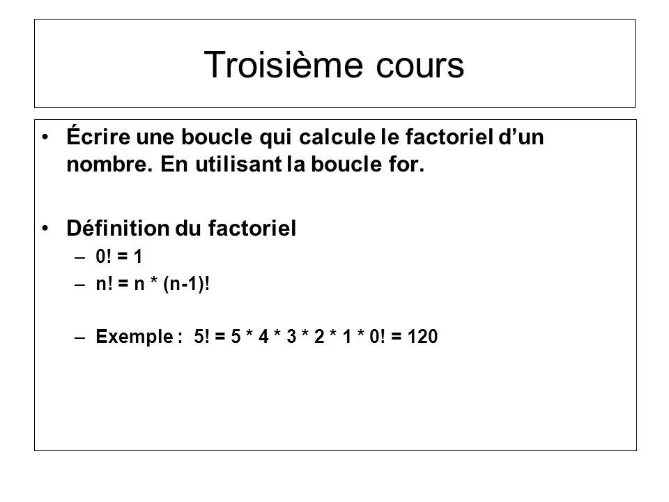 Écrire une boucle qui calcule le factoriel dun nombre. En utilisant la boucle for. Définition du factoriel –0! = 1 –n! = n * (n-1)! –Exemple : 5! = 5