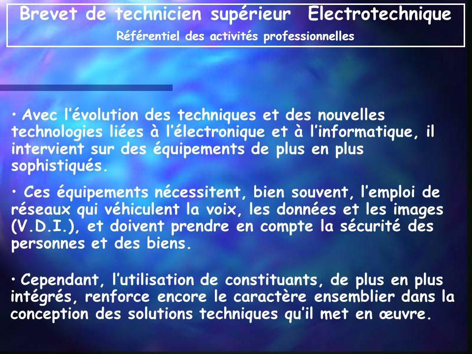 Avec lévolution des techniques et des nouvelles technologies liées à lélectronique et à linformatique, il intervient sur des équipements de plus en pl