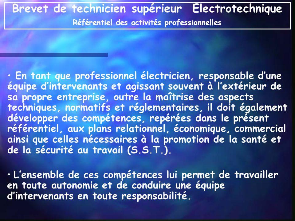 En tant que professionnel électricien, responsable dune équipe dintervenants et agissant souvent à lextérieur de sa propre entreprise, outre la maîtri