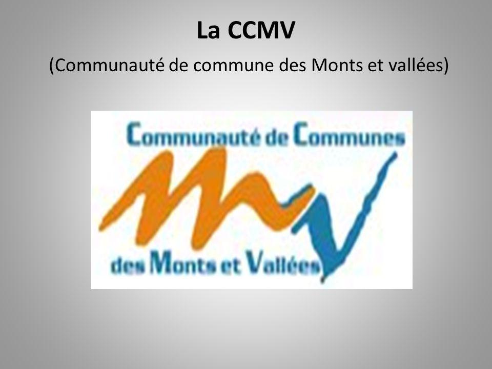 La CCMV (Communauté de commune des Monts et vallées)