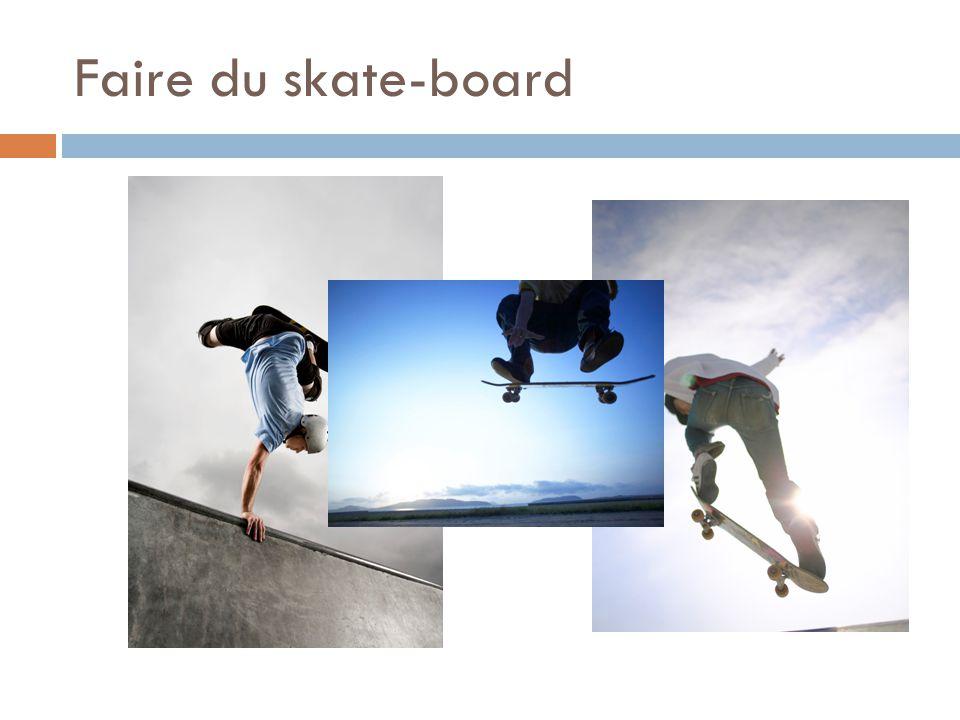 Faire du skate-board