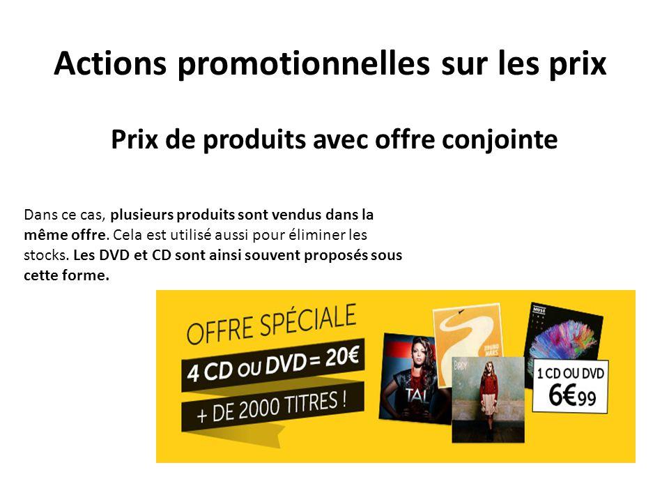 Actions promotionnelles sur les prix Prix de produits avec offre conjointe Dans ce cas, plusieurs produits sont vendus dans la même offre. Cela est ut