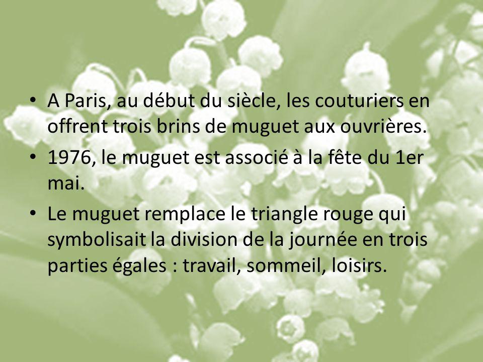 A Paris, au début du siècle, les couturiers en offrent trois brins de muguet aux ouvrières. 1976, le muguet est associé à la fête du 1er mai. Le mugue