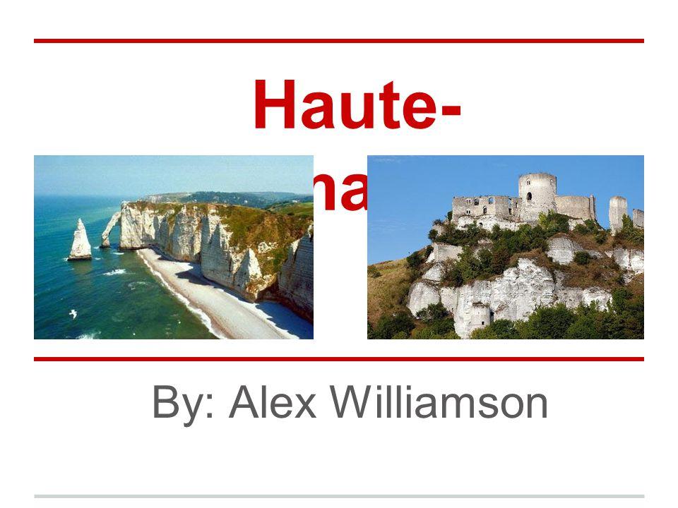 Haute- Normandie By: Alex Williamson