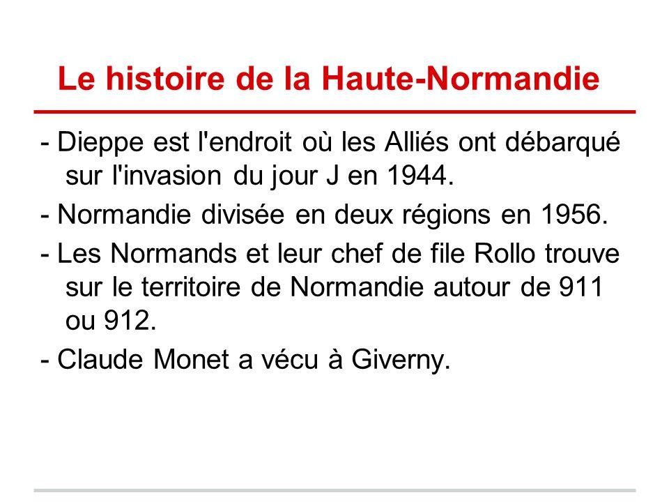Le histoire de la Haute-Normandie - Dieppe est l'endroit où les Alliés ont débarqué sur l'invasion du jour J en 1944. - Normandie divisée en deux régi