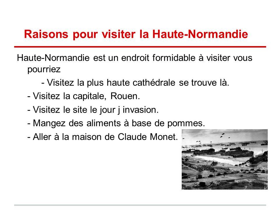 Bibliographie -http://english.turkcebilgi.com/Haute-Normandie -http://en.wikipedia.org/wiki/Normandy -en.wikipedia.org/wiki/Upper_Normandy - historymedren.about.com/library/who/blwwroll o.htm -www.webinfrance.com/region-haute- normandie-france.html -www.french- property.com/regions/haute_normandie/infor mation.htm