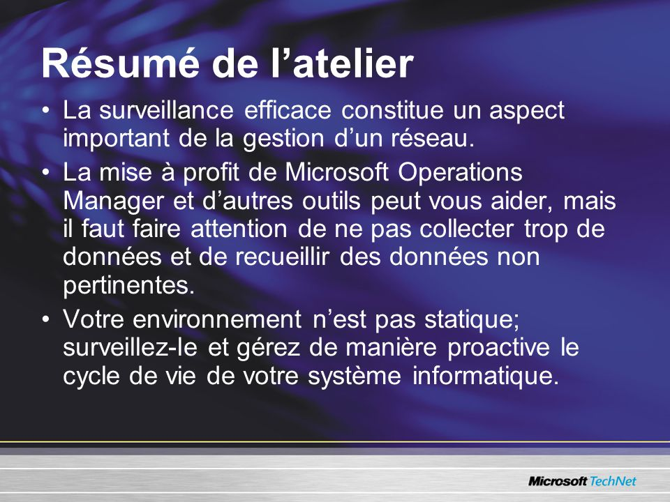 Résumé de latelier La surveillance efficace constitue un aspect important de la gestion dun réseau.