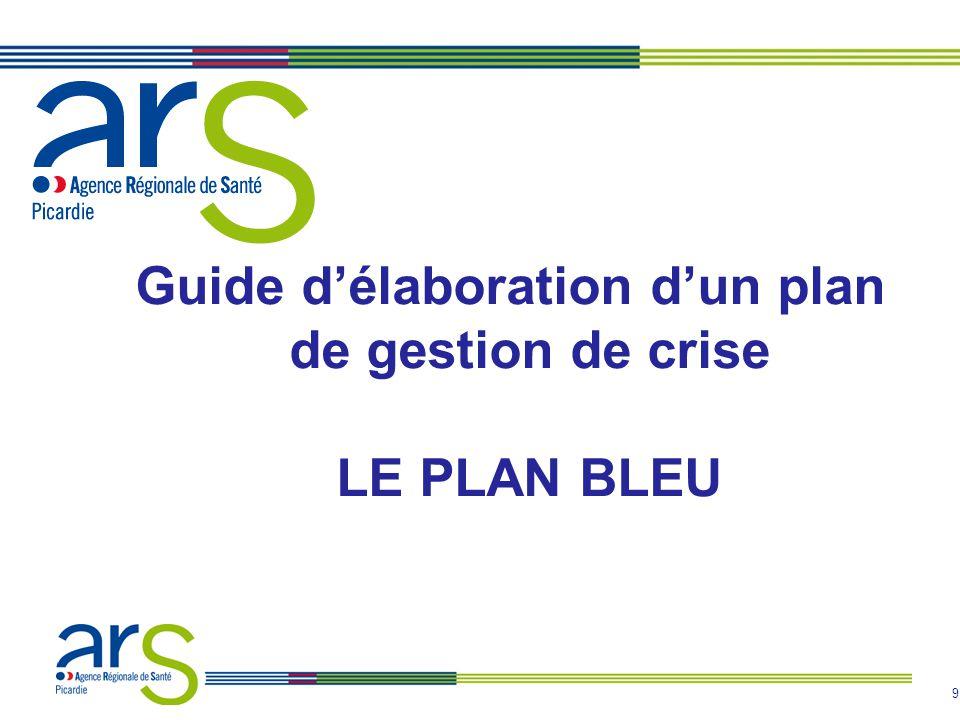 9 Guide délaboration dun plan de gestion de crise LE PLAN BLEU