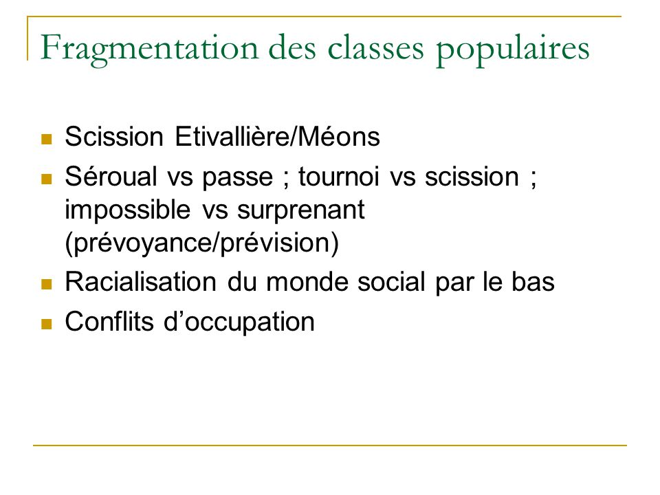Fragmentation des classes populaires Scission Etivallière/Méons Séroual vs passe ; tournoi vs scission ; impossible vs surprenant (prévoyance/prévisio
