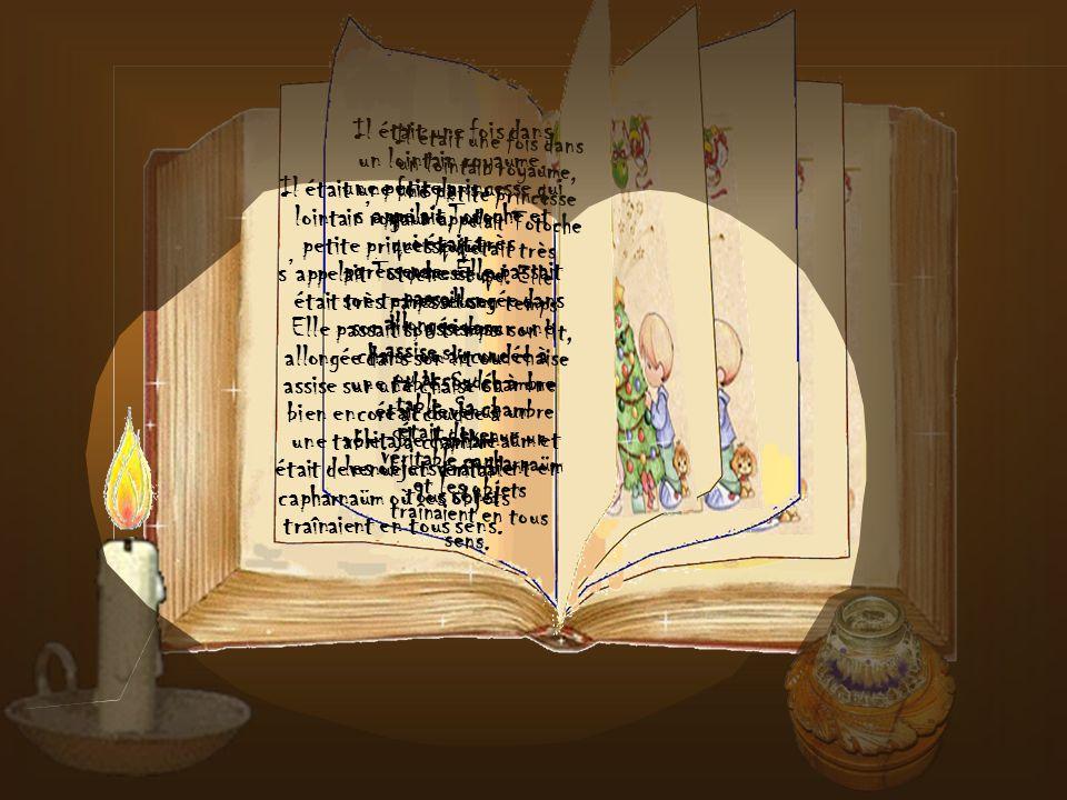 Petit conte pour enfants sages Il était une fois dans un lointain royaume, une petite princesse qui sappelait Totoche et qui était très paresseuse.