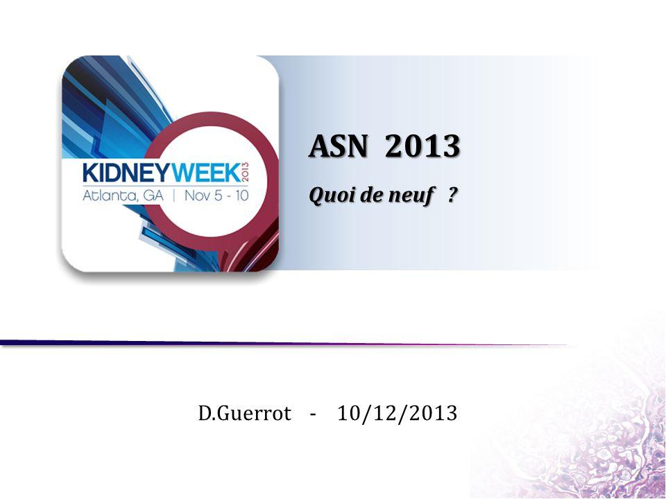 ASN 2013 Quoi de neuf ? D.Guerrot - 10/12/2013