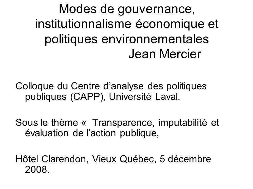 Modes de gouvernance, institutionnalisme économique et politiques environnementales Jean Mercier Colloque du Centre danalyse des politiques publiques