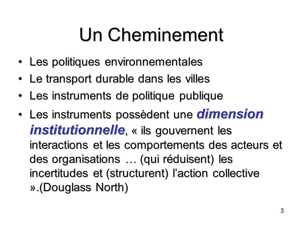 3 Un Cheminement Les politiques environnementalesLes politiques environnementales Le transport durable dans les villesLe transport durable dans les vi