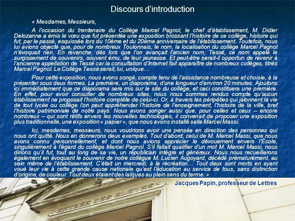 Discours dintroduction « Mesdames, Messieurs, A loccasion du trentenaire du Collège Marcel Pagnol, le chef détablissement, M.